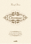 "Derus Henryk: ""Oremus"" na chór żeński lub chłopięcy / for female choir or male choir"